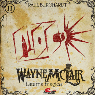 Paul Burghardt: Wayne McLair, Folge 11: Laterna magica
