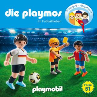 David Bredel, Florian Fickel: Die Playmos - Das Original Playmobil Hörspiel, Folge 51: Im Fussballfieber!