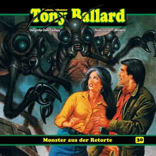 A. F. Morland, Thomas Birker: Tony Ballard, Folge 30: Monster aus der Retorte