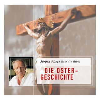 Martin Luther: Die Ostergeschichte - Die Bibel - Neues Testament, Band 4 (Ungekürzt)