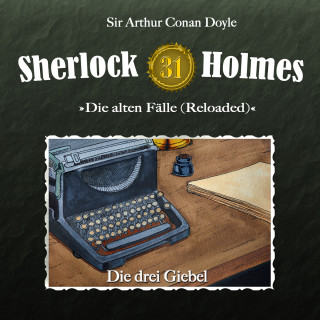 Arthur Conan Doyle: Sherlock Holmes, Die alten Fälle (Reloaded), Fall 31: Die drei Giebel