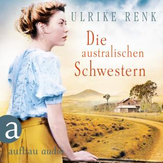 Ulrike Renk: Die australischen Schwestern - Die Australien Saga, Band 2 (Ungekürzt)