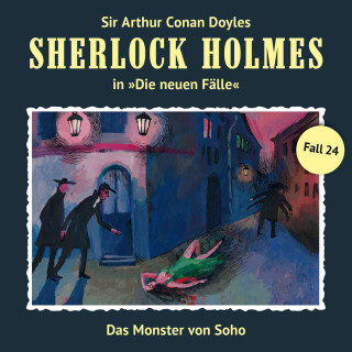 Andreas Masuth: Sherlock Holmes, Die neuen Fälle, Fall 24: Das Monster von Soho
