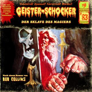 Bob Collins: Geister-Schocker, Folge 83: Der Sklave des Magiers