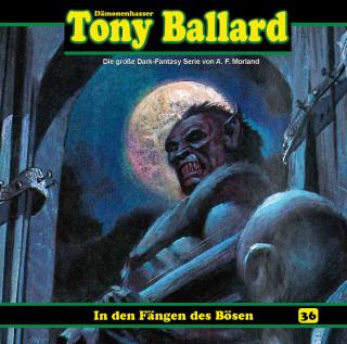 Thomas Birker: Tony Ballard, Folge 36: In den Fängen des Bösen
