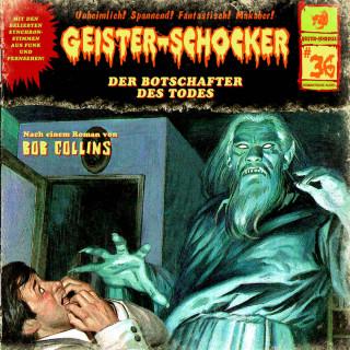 Bob Collins: Geister-Schocker, Folge 36: Der Botschafter des Todes