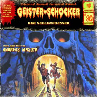 Andreas Masuth: Geister-Schocker, Folge 80: Der Seelenfresser