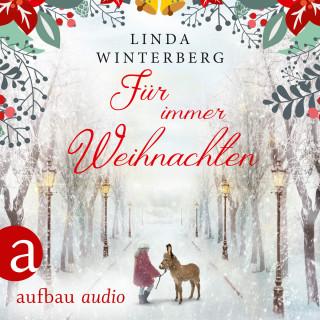 Linda Winterberg: Für immer Weihnachten (Ungekürzt)