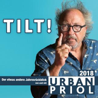 Urban Priol: Urban Priol, TILT! 2018