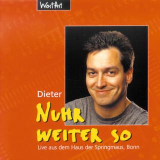 Dieter Nuhr: Nuhr weiter so (Live)