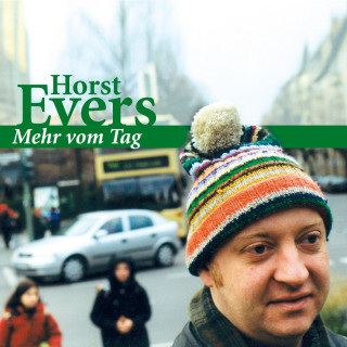 Horst Evers: Mehr vom Tag