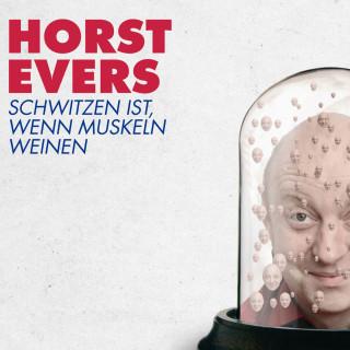 Horst Evers: Schwitzen ist, wenn Muskeln weinen