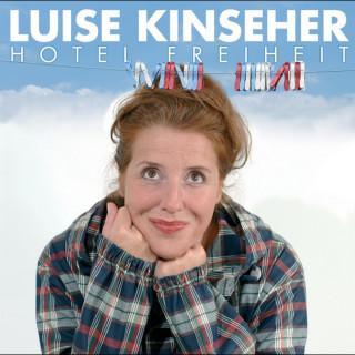Luise Kinseher: Hotel Freiheit