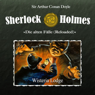 Arthur Conan Doyle, Ben Sachtleben: Sherlock Holmes, Die alten Fälle (Reloaded), Fall 52: Wisteria Lodge