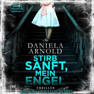 Daniela Arnold: Stirb sanft, mein Engel (Ungekürzt)