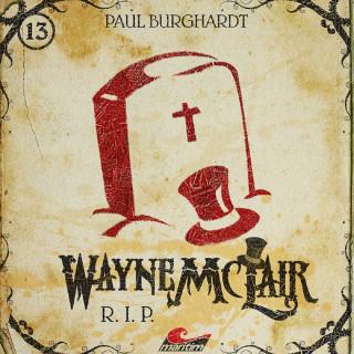 Paul Burghardt: Wayne McLair, Folge 13: R.I.P.