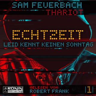 Sam Feuerbach, Thariot: Leid kennt keinen Sonntag - Echtzeit, Band 1 (ungekürzt)