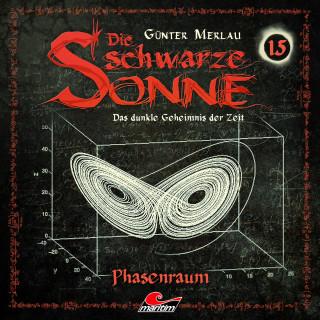 Günter Merlau: Die schwarze Sonne, Folge 15: Phasenraum