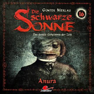 Günter Merlau: Die schwarze Sonne, Folge 16: Anura