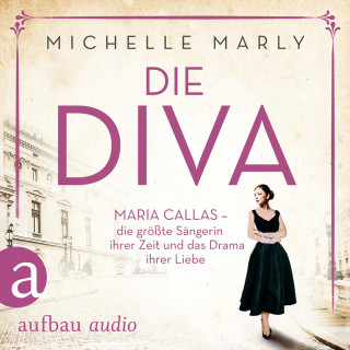 Michelle Marly: Die Diva (Gekürzt)