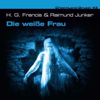 Raimund Junker: Dreamland Grusel, Folge 43: Die weiße Frau