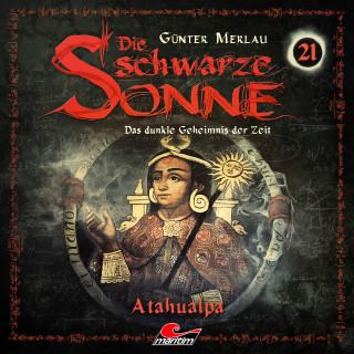 Günter Merlau: Die schwarze Sonne, Folge 21: Atahualpa