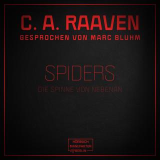 C. A. Raaven: Spiders - Die Spinne von nebenan (ungekürzt)