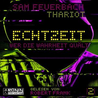 Sam Feuerbach, Thariot: Wer die Wahrheit quält - Echtzeit, Band 2 (ungekürzt)