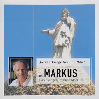 Martin Luther: Das Evangelium nach Markus - Die Bibel - Neues Testament, Band 6