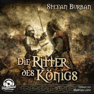 Stefan Burban: Die Ritter des Königs - Die Chronik des großen Dämonenkrieges, Band 3 (ungekürzt)