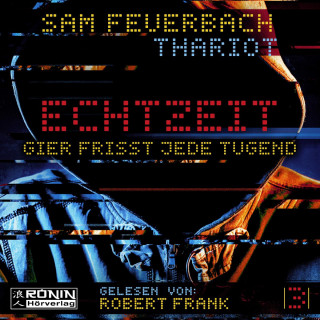 Sam Feuerbach, Thariot: Gier frisst jede Tugend - Echtzeit, Band 3 (ungekürzt)