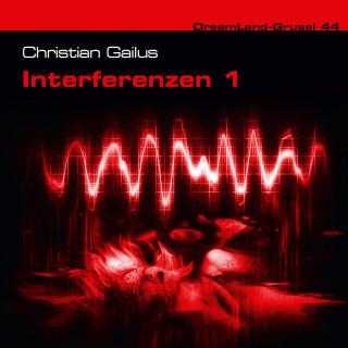Christian Gailus: Dreamland Grusel, Folge 44: Interferenzen, Teil 1
