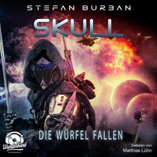 Stefan Burban: Die Würfel fallen - Skull, Band 3 (ungekürzt)
