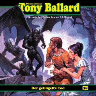 Thomas Birker: Tony Ballard, Folge 38: Der geflügelte Tod