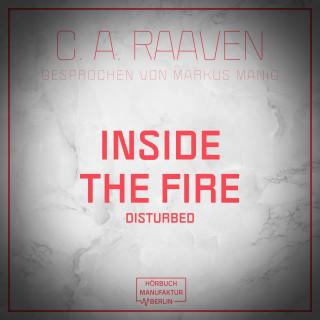 C. A. Raaven: Inside the fire (ungekürzt)