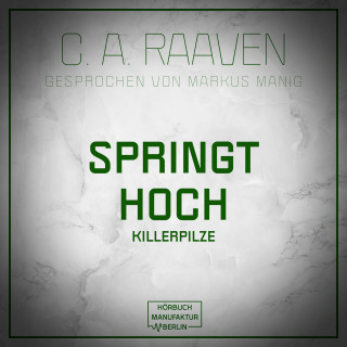 C. A. Raaven: Springt hoch (ungekürzt)