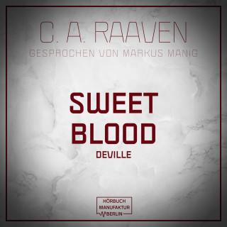 C. A. Raaven: Sweet Blood (ungekürzt)