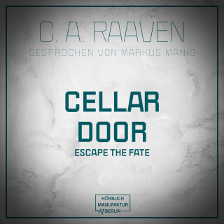 C. A. Raaven: Cellar Door (ungekürzt)