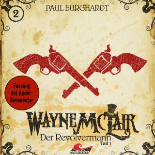 Paul Burghardt: Wayne McLair, Folge 2: Der Revolvermann, Teil 1