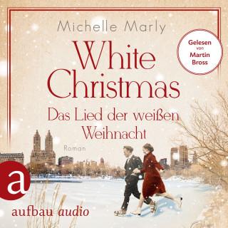 Michelle Marly: White Christmas - Das Lied der weißen Weihnacht (Ungekürzt)