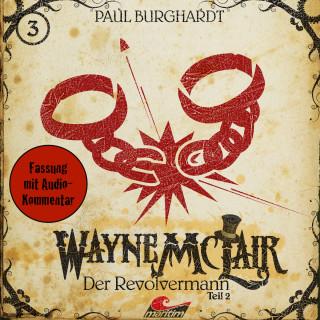 Paul Burghardt: Wayne McLair, Folge 3: Der Revolvermann, Teil 2