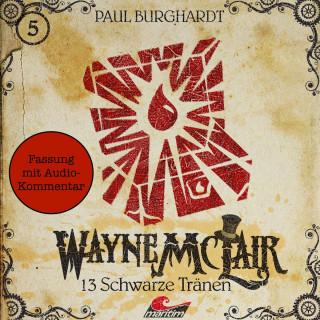 Paul Burghardt: Wayne McLair - Fassung mit Audio-Kommentar, Folge 5: 13 schwarze Tränen