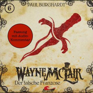 Paul Burghardt: Wayne McLair - Fassung mit Audio-Kommentar, Folge 6: Der falsche Franzose