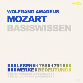 Bert Alexander Petzold: Wolfgang Amadeus Mozart (1756-1791) Basiswissen - Leben, Werk, Bedeutung