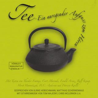 Theodor Fontane, Curt Maronde, Ewald Arenz, Ralf Kramp, Horst Hammitzsch, H. C. Andersen, Patricia Koelle: Tee - Ein anregender Aufguß zum Hören (ungekürzt)