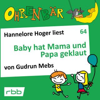 Gudrun Mebs: Ohrenbär - eine OHRENBÄR Geschichte, 6, Folge 64: Baby hat Mama und Papa geklaut (Hörbuch mit Musik)