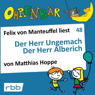 Matthias Hoppe: Ohrenbär - eine OHRENBÄR Geschichte, 5, Folge 48: Der Herr Ungemach - Der Herr Alberich (Hörbuch mit Musik)