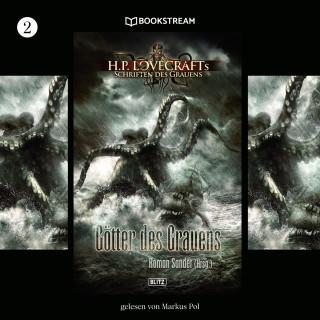 H. P. Lovecraft, Roman Sander: Götter des Grauens - H. P. Lovecrafts Schriften des Grauens, Folge 2 (Ungekürzt)