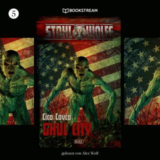 Cico Cavca: Ghul City - Stahlwölfe, Folge 5 (Ungekürzt)