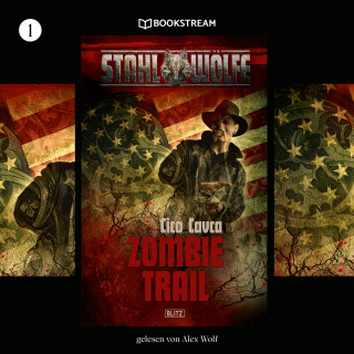 Cico Cavca: Zombietrail - Stahlwölfe, Folge 1 (Ungekürzt)